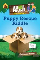 Puppy+rescue+riddle by Nichols, Catherine © 2017 (Added: 9/7/17)