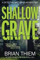 Shallow Grave : A Matt Sinclair Mystery by Thiem, Brian © 2017 (Added: 7/12/17)