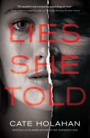 Lies She Told by Holahan, Cate © 2017 (Added: 9/18/17)