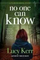 No One Can Know : A Stillwater General Mystery by Kerr, Lucy © 2018 (Added: 4/18/18)