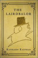 The Lairdbalor by Kaufman, Kathleen © 2017 (Added: 10/30/18)