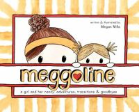 Meggoline++a+girl+and+her+nanny++adventures+transitions++goodbyes by Mills, Megan © 2018 (Added: 9/4/19)
