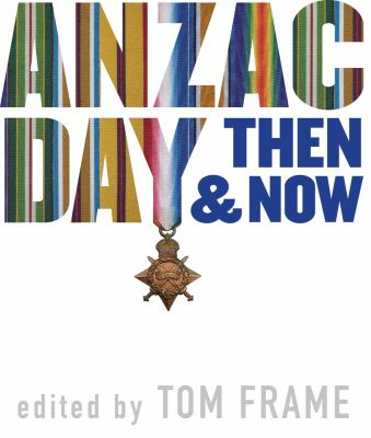 Anzac Day Then and Now