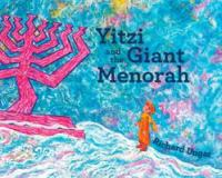 Yitzi+and+the+giant+menorah by Ungar, Richard © 2016 (Added: 11/22/16)