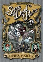 Seven+dead+pirates++a+ghost+story by Bailey, Linda © 2015 (Added: 2/2/16)