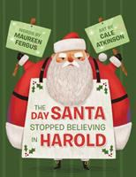 The+day+santa+stopped+believing+in+harold by Fergus, Maureen © 2016 (Added: 11/29/16)
