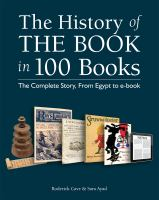 The History Of The Book In 100 Books by Cave, Roderick © 2014 (Added: 1/8/15)