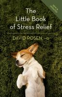 The Little Book Of Stress Relief by Posen, David B. © 2017 (Added: 4/12/18)