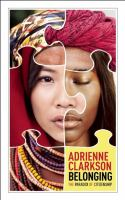 Belonging : The Paradox Of Citizenship by Clarkson, Adrienne © 2014 (Added: 3/2/15)