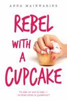 Rebel With A Cupcake by Mainwaring, Anna © 2018 (Added: 7/10/18)