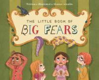The+little+book+of+big+fears by Arnaldo, Monica © 2015 (Added: 5/23/16)