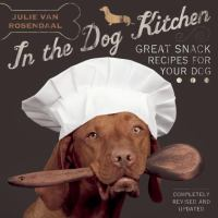 In The Dog Kitchen : Great Snack Recipes For Your Dog by Van Rosendaal, Julie © 2014 (Added: 2/18/15)