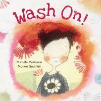 Wash+on by Marineau, Micháele © 2018 (Added: 7/5/18)