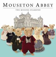 Book cover: Mouseton Abbey: The Missing Diamond