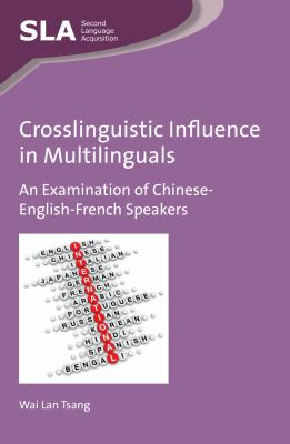 Crosslinguistic influence in multilinguals : an examination of Chinese-English-French speakers