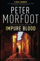 Impure Blood : A Captain Darac Mystery by Morfoot, Peter © 2016 (Added: 8/24/16)