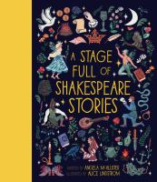 A+stage+full+of+shakespeare+stories by McAllister, Angela © 2018 (Added: 9/13/19)