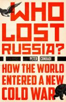 Who Lost Russia? : How The World Entered A New Cold War by Conradi, Peter © 2017 (Added: 4/12/17)