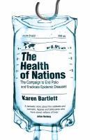 The Health Of Nations : The Campaign To End Polio And Eradicate Epidemic Diseases by Bartlett, Karen © 2017 (Added: 6/7/17)