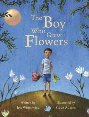 cover of The Boy Who Grew Flowers