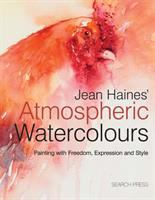 Jean Haines' Atmospheric Watercolours : Painting With Expression, Freedom And Style by Haines, Jean © 2012 (Added: 8/29/16)