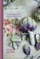 A Change Of Appetite : Where Healthy Meets Delicious by Henry, Diana © 2014 (Added: 1/9/15)