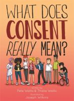 What Does Consent Really Mean? by Wallis, Pete © 2017 (Added: 1/23/18)