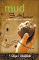 Mud Ball by Bingham, Atulya K. © 2015 (Added: 1/28/16)