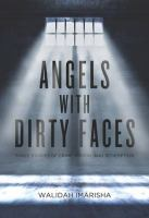 Angels With Dirty Faces : Three Stories Of Crime, Prison, And Redemption by Imarisha, Walidah © 2016 (Added: 10/6/16)