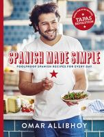 Spanish Made Simple : Foolproof Spanish Recipes For Every Day by Allibhoy, Omar © 2016 (Added: 5/18/17)