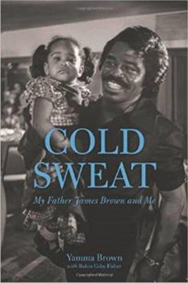 cover of Cold Sweat: My Father James Brown and Me