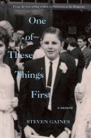 One Of These Things First by Gaines, Steven S. © 2016 (Added: 12/6/16)