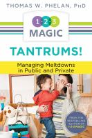 Tantrums! : Managing Meltdowns In Public And Private by Phelan, Thomas W. © 2014 (Added: 1/13/15)