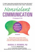 Nonviolent Communication : A Language Of Life by Rosenberg, Marshall B. © 2015 (Added: 1/17/19)