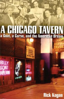 cover of A Chicago Tavern: A Goat, a Curse, and the American Dream