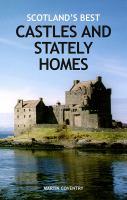 Scotland's Best Castles And Stately Homes by Coventry, Martin © 2013 (Added: 1/15/15)