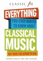 Everything you ever wanted to know about classical music but were too afraid to ask