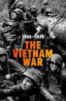 The Vietnam War, 1945-1975 by  © 2017 (Added: 9/11/17)