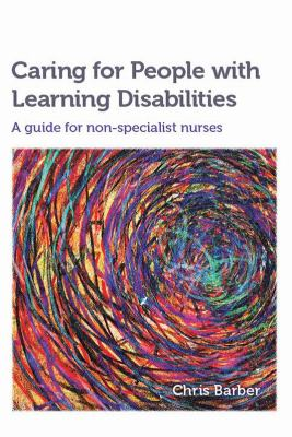 Caring for People with Learning Disabilities : A Guide for Non-specialist Nurses
