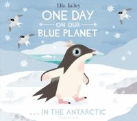 Cover art for One Day on Our Blue Planet…in the Antarctic
