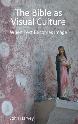 Book cover: The Bible as Visual Culture / John Harvey