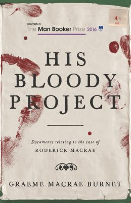 His bloody project : documents relating to the case of Roderick Macrae : a nove
