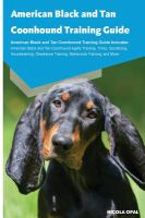American Black And Tan Coonhound Training Guide by Opal, Nicola © 2016 (Added: 9/20/16)