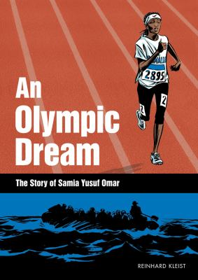 An Olympic dream : the story of Samia Yusuf Omar