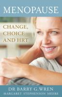 Menopause : Change, Choice And Hrt by Wren, Barry G. © 2013 (Added: 3/2/15)