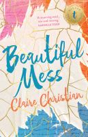 Beautiful Mess by Christian, Claire © 2017 (Added: 10/10/18)