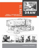 How To Draw : Drawing And Sketching Objects And Environments From Your Imagination by Robertson, Scott © 2013 (Added: 8/18/15)