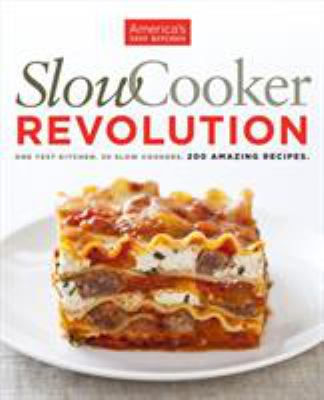 Details about Slow cooker revolution : one test kitchen, 30 slow cookers, 200 amazing recipes