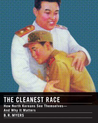 cover photo: The Cleanest Race: How North Koreans See themselves and Why it Matters