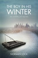 The Boy In His Winter : An American Novel by Lock, Norman © 2014 (Added: 3/19/15)